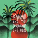 Kawaii & The Boulaouane Brothers