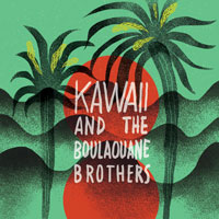 kawaii and the boulaouane brothers